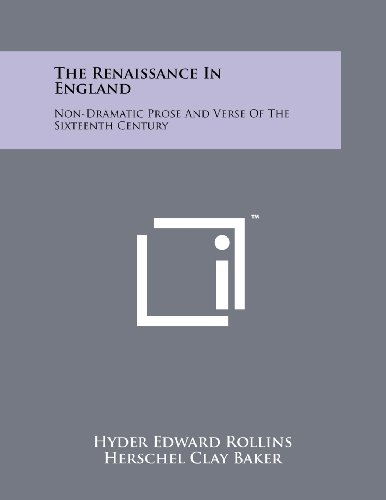 9781258249366: The Renaissance In England: Non-Dramatic Prose And Verse Of The Sixteenth Century