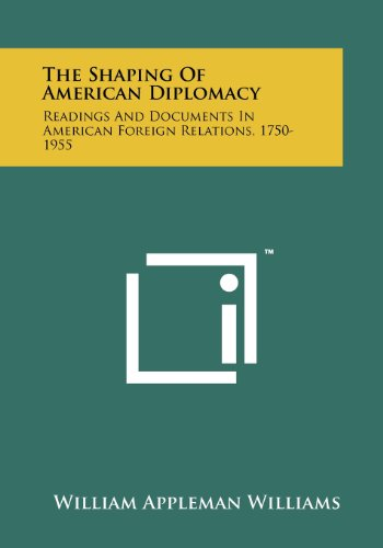 The Shaping Of American Diplomacy: Readings And