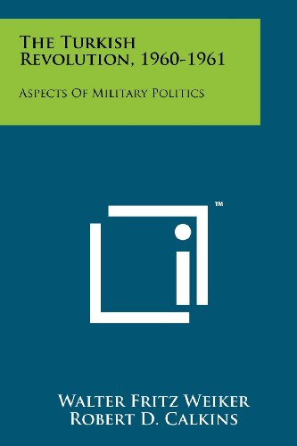 9781258249595: The Turkish Revolution, 1960-1961: Aspects Of Military Politics