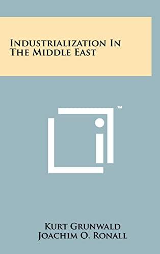 Industrialization in the Middle East (Hardback): Kurt Grunwald, Joachim