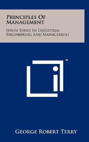9781258250089: Principles of Management: Irwin Series in Industrial Engineering and Management