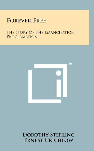 9781258250348: Forever Free: The Story of the Emancipation Proclamation