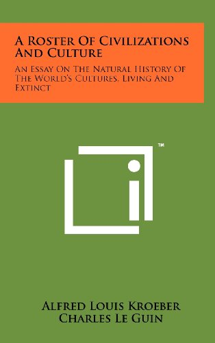9781258250683: A Roster of Civilizations and Culture: An Essay on the Natural History of the World's Cultures, Living and Extinct
