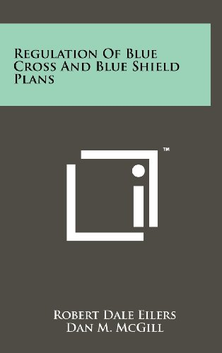 Regulation of Blue Cross and Blue Shield Plans: Robert Dale Eilers