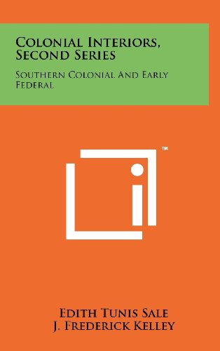 Colonial Interiors, Second Series: Southern Colonial and Early Federal: Edith Tunis Sale