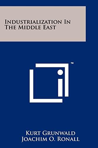 Industrialization in the Middle East (Paperback): Kurt Grunwald, Joachim