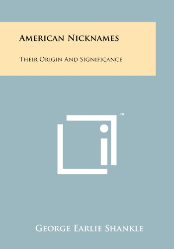 9781258257453: American Nicknames: Their Origin And Significance