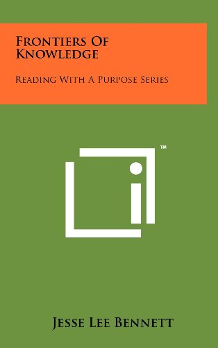 9781258257798: Frontiers of Knowledge: Reading with a Purpose Series