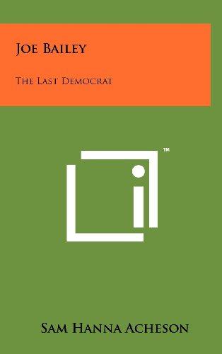 9781258258016: Joe Bailey: The Last Democrat