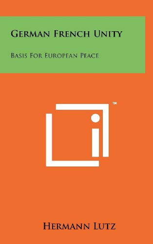 9781258259006: German French Unity: Basis for European Peace