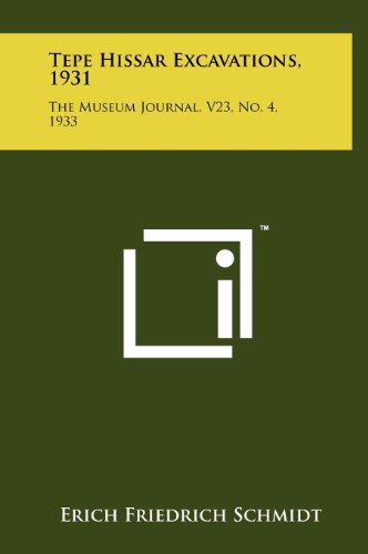 9781258259167: Tepe Hissar Excavations, 1931: The Museum Journal, V23, No. 4, 1933