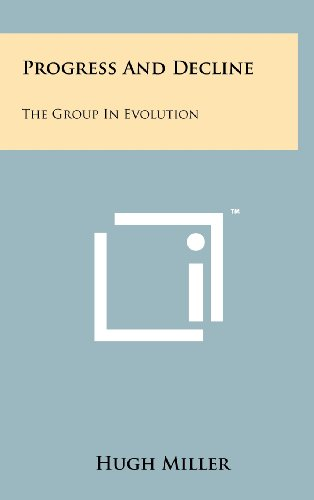 9781258261214: Progress and Decline: The Group in Evolution
