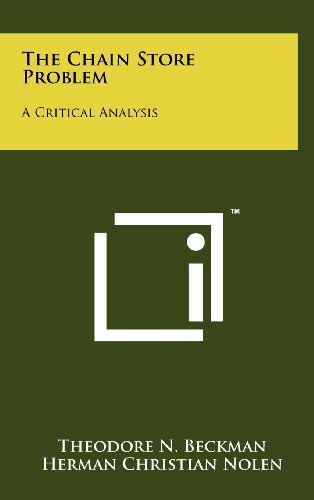 The Chain Store Problem: A Critical Analysis: Theodore N. Beckman
