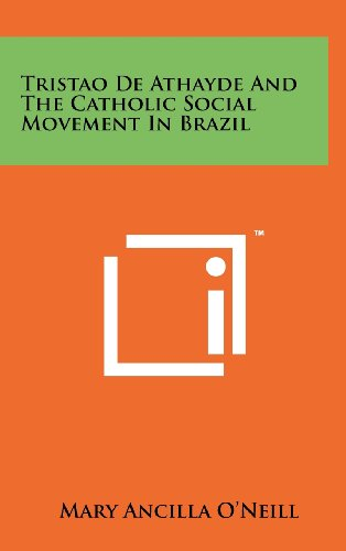 9781258262372: Tristao de Athayde and the Catholic Social Movement in Brazil