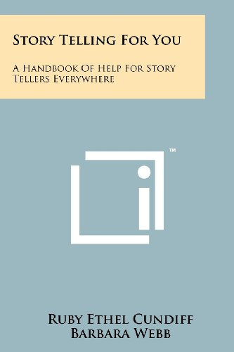 Story Telling For You: A Handbook Of Help For Story Tellers Everywhere (1258263319) by Ruby Ethel Cundiff; Barbara Webb