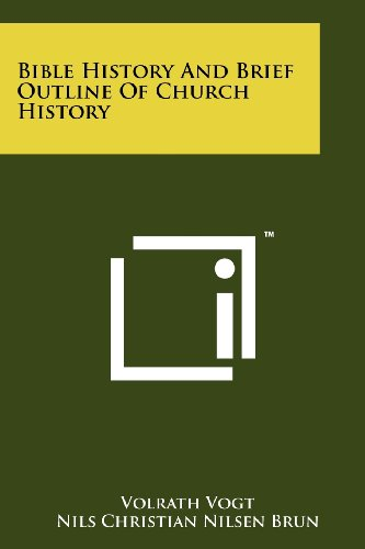 Bible History and Brief Outline of Church: Volrath Vogt
