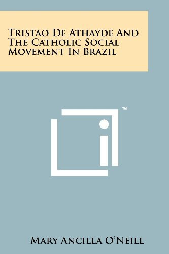 9781258264260: Tristao de Athayde and the Catholic Social Movement in Brazil