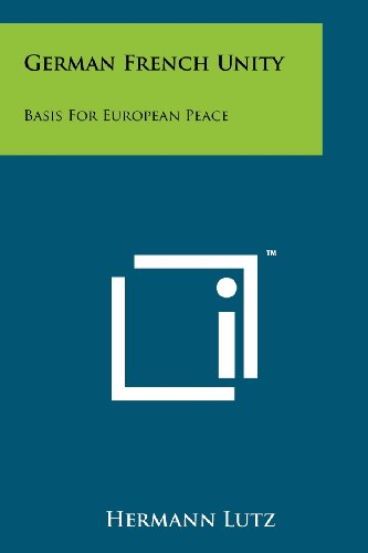 9781258265519: German French Unity: Basis for European Peace