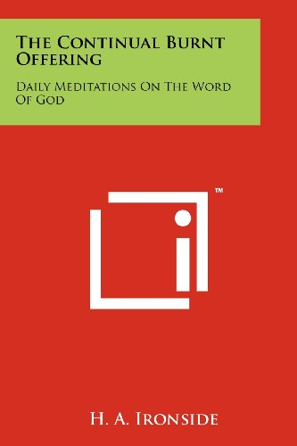 9781258266523: The Continual Burnt Offering: Daily Meditations On The Word Of God
