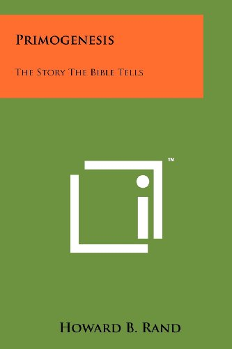 Primogenesis: The Story the Bible Tells: Howard B. Rand