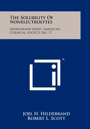 9781258267568: The Solubility Of Nonelectrolytes: Monograph Series, American Chemical Society, No. 17
