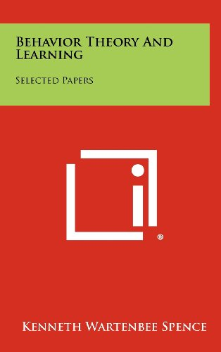 9781258267810: Behavior Theory And Learning: Selected Papers