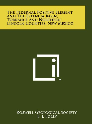 9781258267919: The Pedernal Positive Element And The Estancia Basin, Torrance And Northern Lincoln Counties, New Mexico