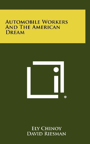 9781258268381: Automobile Workers And The American Dream