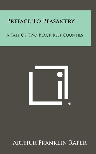 9781258268480: Preface To Peasantry: A Tale Of Two Black Belt Counties