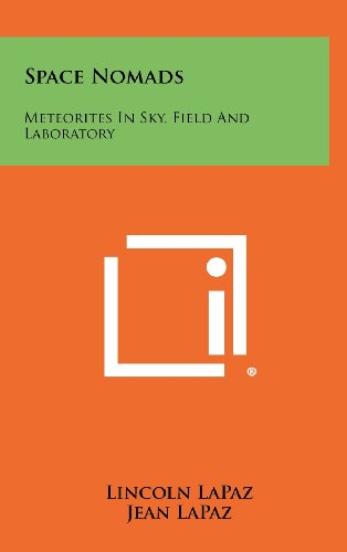 9781258268671: Space Nomads: Meteorites in Sky, Field and Laboratory