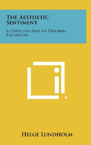 9781258268756: The Aesthetic Sentiment: A Criticism and an Original Excursion