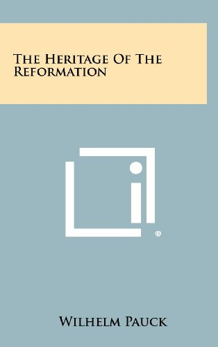 9781258268947: The Heritage of the Reformation