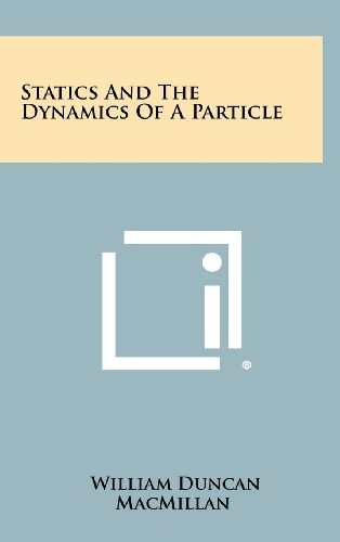 9781258270261: Statics and the Dynamics of a Particle