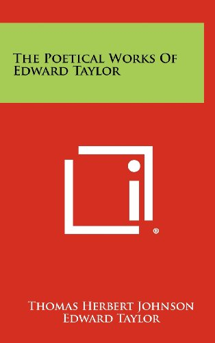 9781258271374: The Poetical Works of Edward Taylor