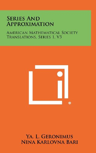 9781258271763: Series and Approximation: American Mathematical Society Translations, Series 1, V3