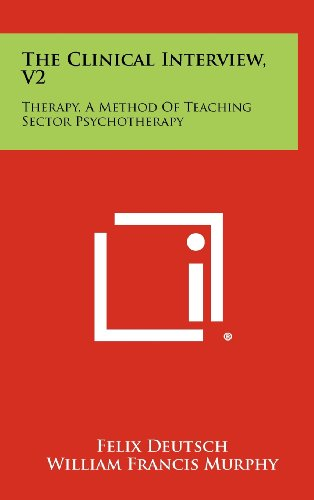 9781258273781: The Clinical Interview, V2: Therapy, a Method of Teaching Sector Psychotherapy