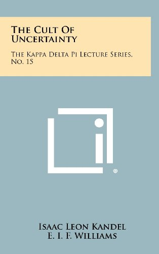 9781258273798: The Cult of Uncertainty: The Kappa Delta Pi Lecture Series, No. 15