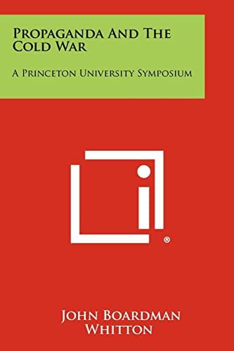9781258275266: Propaganda And The Cold War: A Princeton University Symposium