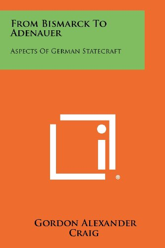 9781258275969: From Bismarck to Adenauer: Aspects of German Statecraft