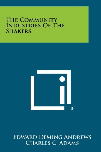 9781258278311: The Community Industries of the Shakers