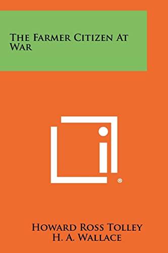 9781258278427: The Farmer Citizen At War