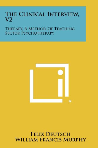 9781258278472: The Clinical Interview, V2: Therapy, A Method Of Teaching Sector Psychotherapy