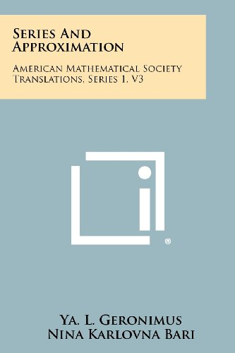 9781258279028: Series and Approximation: American Mathematical Society Translations, Series 1, V3