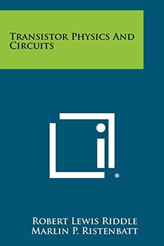 9781258279264: Transistor Physics and Circuits
