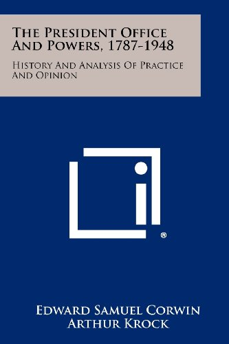 9781258279691: The President Office And Powers, 1787-1948: History And Analysis Of Practice And Opinion