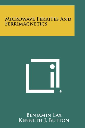Microwave Ferrites and Ferrimagnetics: Lax, Benjamin