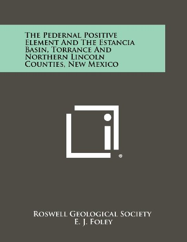 9781258280178: The Pedernal Positive Element and the Estancia Basin, Torrance and Northern Lincoln Counties, New Mexico
