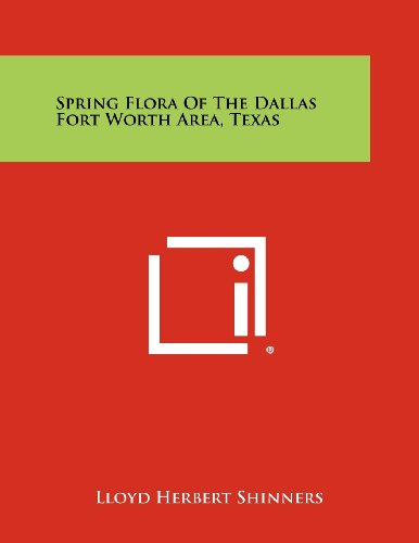 9781258280284: Spring Flora of the Dallas Fort Worth Area, Texas