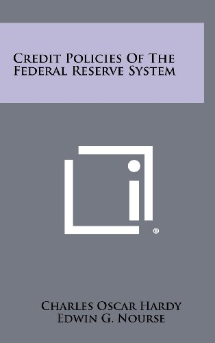 Credit Policies of the Federal Reserve System: Hardy, Charles Oscar