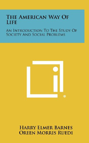 9781258281878: The American Way of Life: An Introduction to the Study of Society and Social Problems